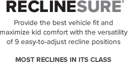 Chicco Fit4 ReclineSure provides the best vehicle fit and kid comfort with 9 easy-to-adjust recline positions